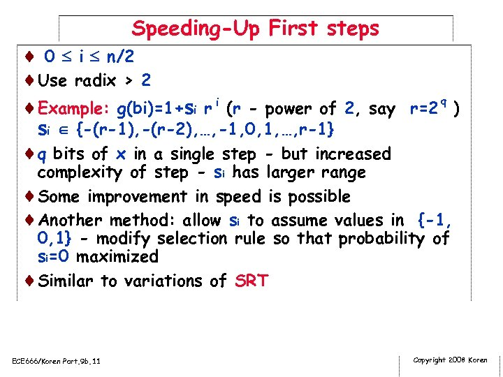 Speeding-Up First steps ¨ 0 i n/2 ¨Use radix > 2 ¨Example: g(bi)=1+si r