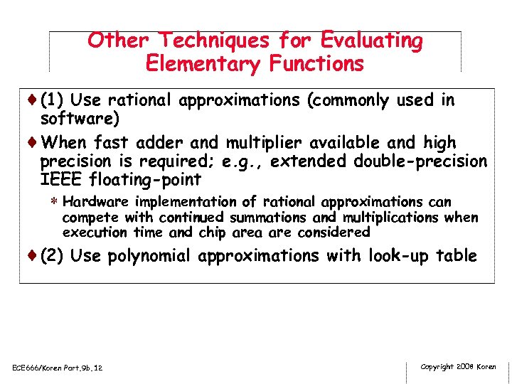 Other Techniques for Evaluating Elementary Functions ¨(1) Use rational approximations (commonly used in software)