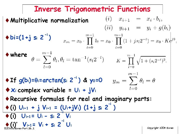 Inverse Trigonometric Functions ¨Multiplicative normalization -i ¨bi=(1+j si 2 ) ¨where ¨If g(bi)= i=arctan(si