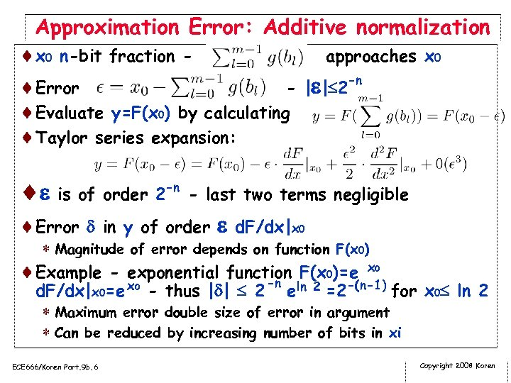 Approximation Error: Additive normalization ¨x 0 n-bit fraction approaches x 0 -n ¨Error -