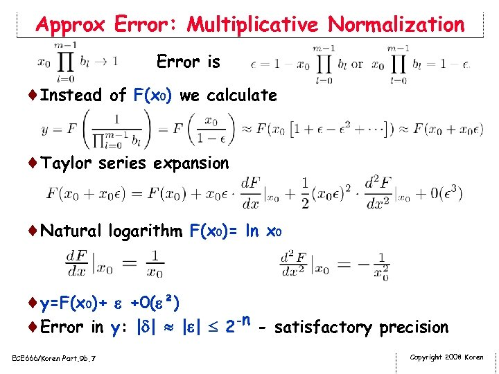 Approx Error: Multiplicative Normalization Error is ¨Instead of F(x 0) we calculate ¨Taylor series