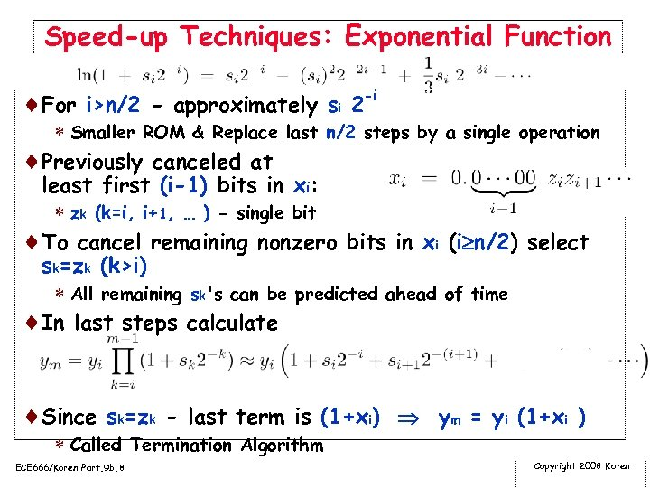 Speed-up Techniques: Exponential Function ¨For i>n/2 - approximately si 2 -i * Smaller ROM