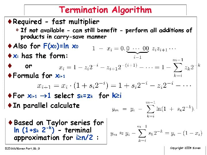 Termination Algorithm ¨Required - fast multiplier * If not available - can still benefit