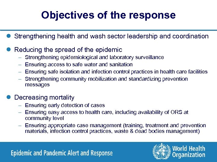 Objectives of the response l Strengthening health and wash sector leadership and coordination l