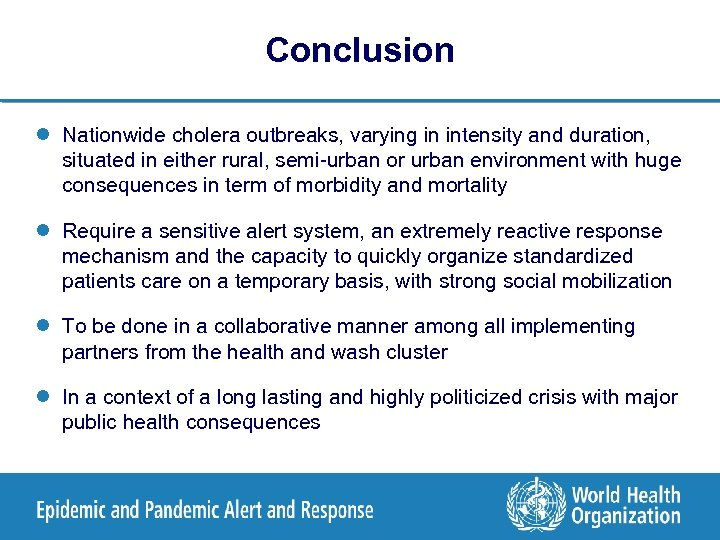 Conclusion l Nationwide cholera outbreaks, varying in intensity and duration, situated in either rural,