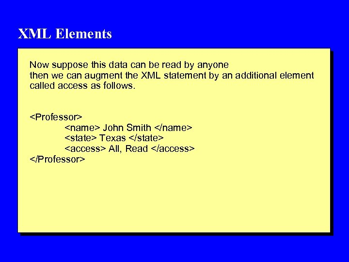 XML Elements Now suppose this data can be read by anyone then we can