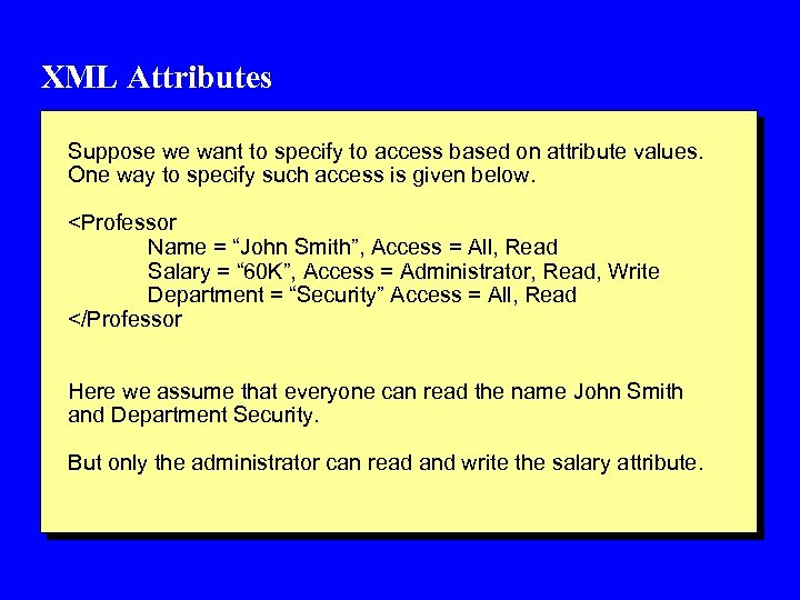XML Attributes Suppose we want to specify to access based on attribute values. One