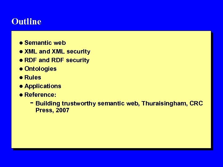 Outline l Semantic web l XML and XML security l RDF and RDF security