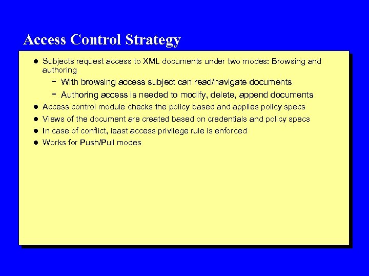 Access Control Strategy l Subjects request access to XML documents under two modes: Browsing