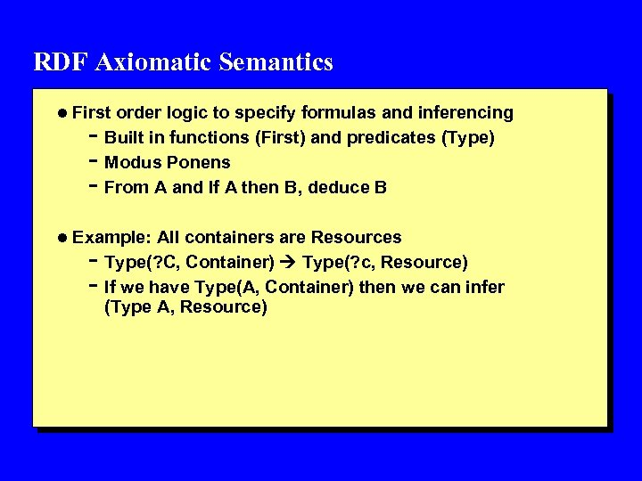 RDF Axiomatic Semantics l First order logic to specify formulas and inferencing - Built