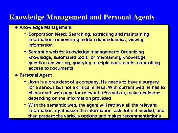 Knowledge Management and Personal Agents l Knowledge Management - Corporation Need: Searching, extracting and