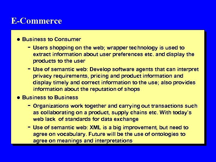E-Commerce l Business to Consumer - Users shopping on the web; wrapper technology is