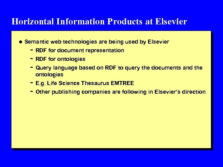 Horizontal Information Products at Elsevier l Semantic web technologies are being used by Elsevier