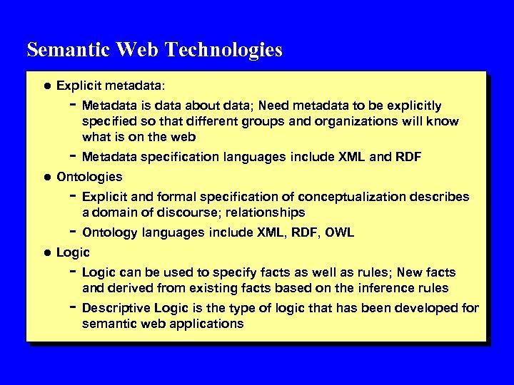Semantic Web Technologies l Explicit metadata: - Metadata is data about data; Need metadata