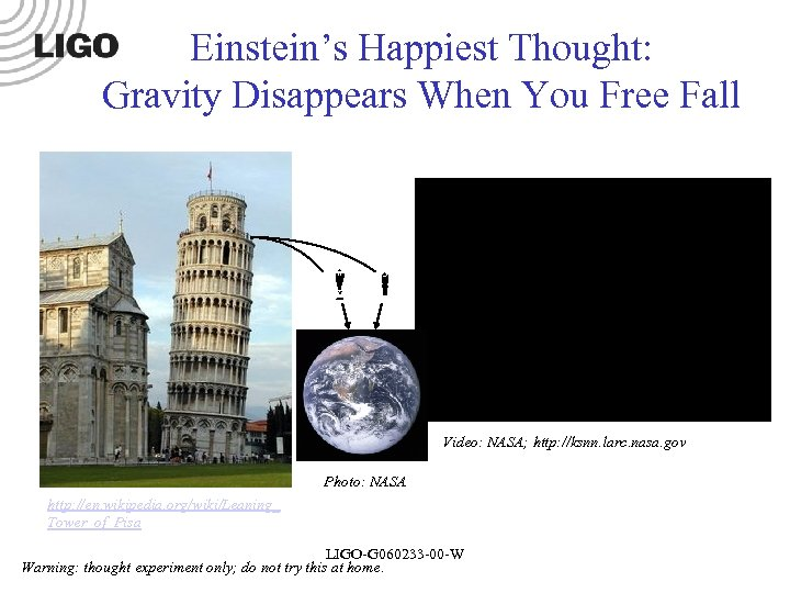Einstein's Happiest Thought: Gravity Disappears When You Free Fall Video: NASA; http: //ksnn. larc.