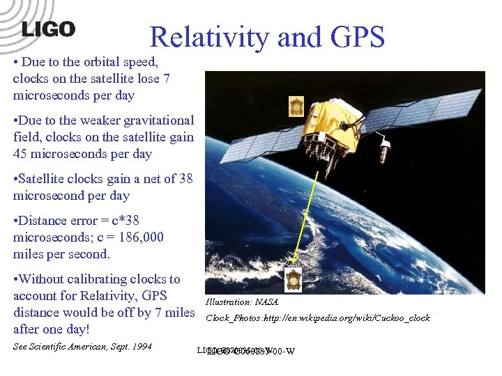 Relativity and GPS • Due to the orbital speed, clocks on the satellite lose