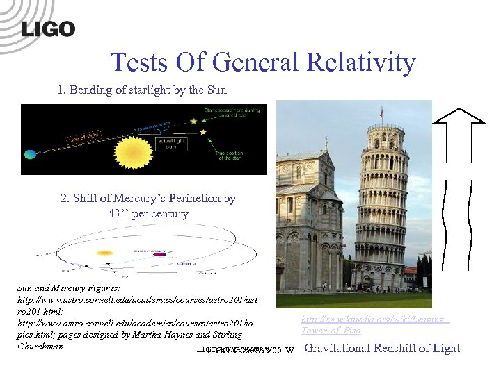 Tests Of General Relativity 1. Bending of starlight by the Sun 2. Shift of