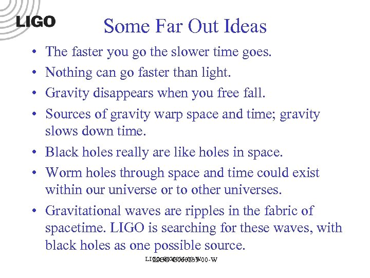 Some Far Out Ideas • • The faster you go the slower time goes.