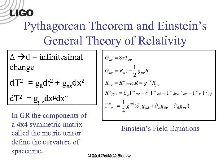 Pythagorean Theorem and Einstein's General Theory of Relativity d = infinitesimal change d. T