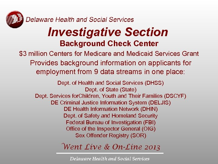 Investigative Section Background Check Center $3 million Centers for Medicare and Medicaid Services Grant