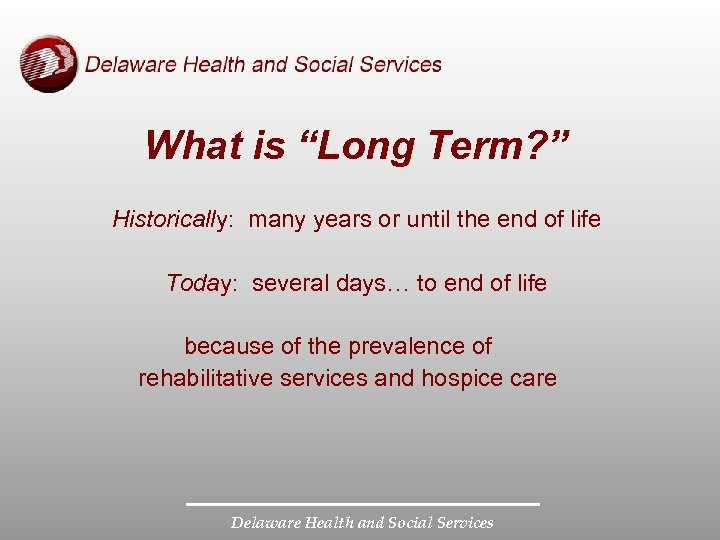 """What is """"Long Term? """" Historically: many years or until the end of life"""