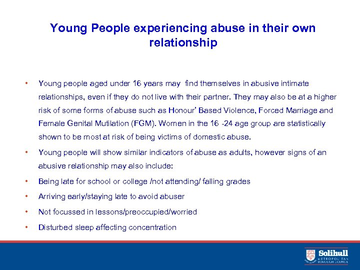 Young People experiencing abuse in their own relationship • Young people aged under 16