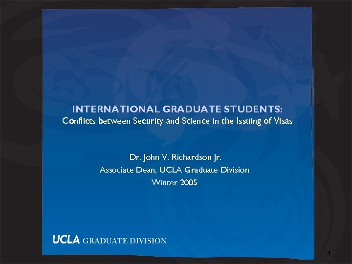 INTERNATIONAL GRADUATE STUDENTS: Conflicts between Security and Science in the Issuing of Visas Dr.