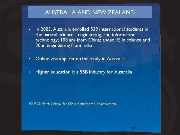 AUSTRALIA AND NEW ZEALAND • In 2003, Australia enrolled 539 international students in the