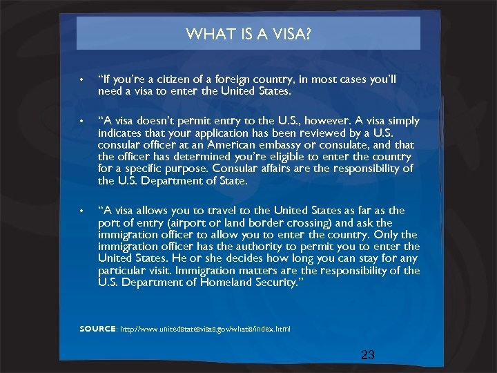 """WHAT IS A VISA? • """"If you're a citizen of a foreign country, in"""