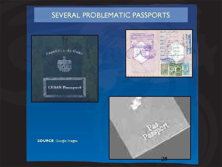 SEVERAL PROBLEMATIC PASSPORTS SOURCE: Google Images 28