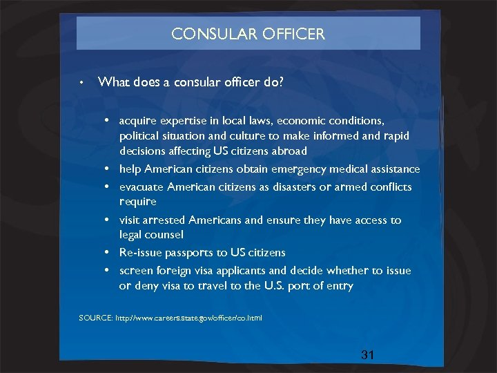 CONSULAR OFFICER • What does a consular officer do? • acquire expertise in local
