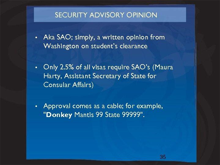 SECURITY ADVISORY OPINION • Aka SAO; simply, a written opinion from Washington on student's