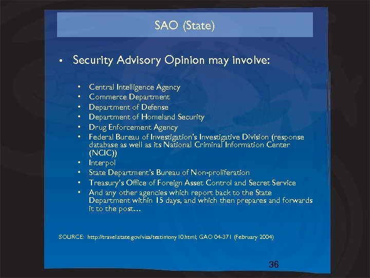 SAO (State) • Security Advisory Opinion may involve: • • • Central Intelligence Agency