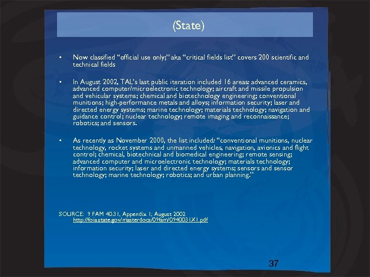 """(State) • Now classified """"official use only; """" aka """"critical fields list"""" covers 200"""