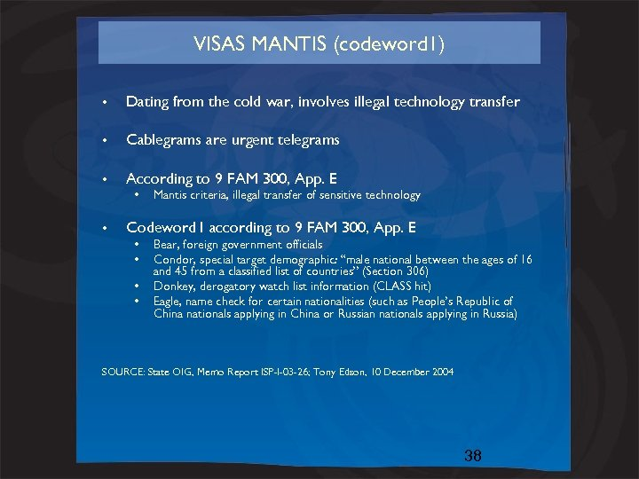 VISAS MANTIS (codeword 1) • Dating from the cold war, involves illegal technology transfer