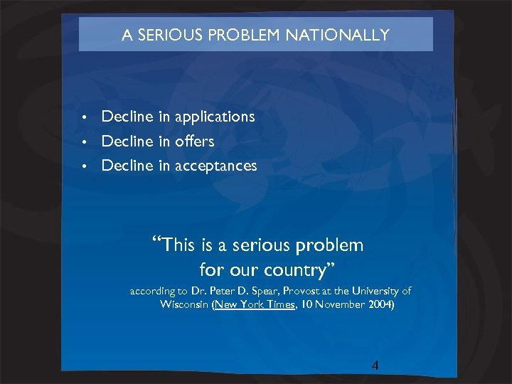A SERIOUS PROBLEM NATIONALLY Decline in applications • Decline in offers • Decline in