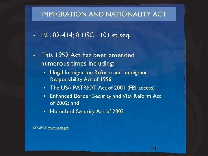 IMMIGRATION AND NATIONALITY ACT • P. L. 82 -414; 8 USC 1101 et seq.