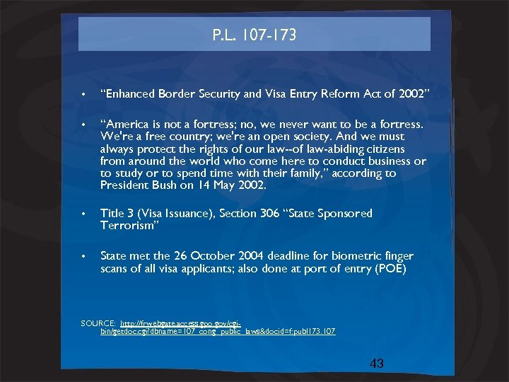"""P. L. 107 -173 • """"Enhanced Border Security and Visa Entry Reform Act of"""