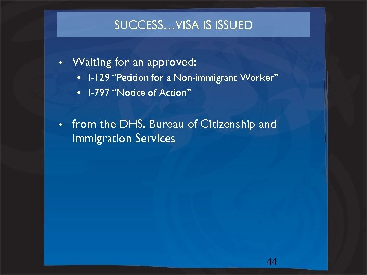 """SUCCESS…VISA IS ISSUED • Waiting for an approved: • I-129 """"Petition for a Non-immigrant"""