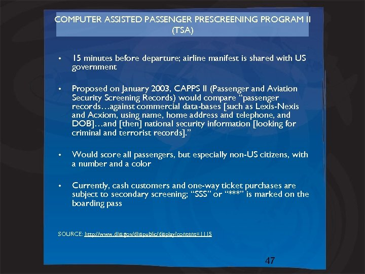 COMPUTER ASSISTED PASSENGER PRESCREENING PROGRAM II (TSA) • 15 minutes before departure; airline manifest