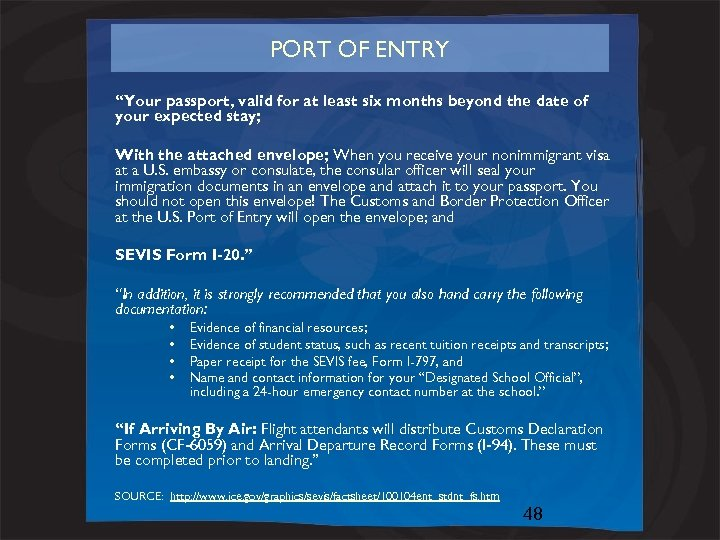 """PORT OF ENTRY """"Your passport, valid for at least six months beyond the date"""