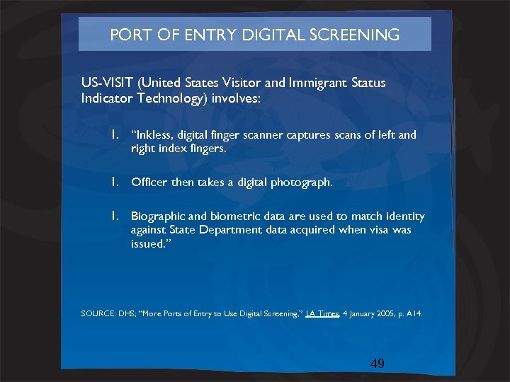 PORT OF ENTRY DIGITAL SCREENING US-VISIT (United States Visitor and Immigrant Status Indicator Technology)