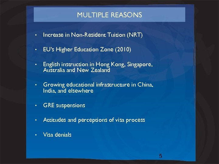 MULTIPLE REASONS • Increase in Non-Resident Tuition (NRT) • EU's Higher Education Zone (2010)