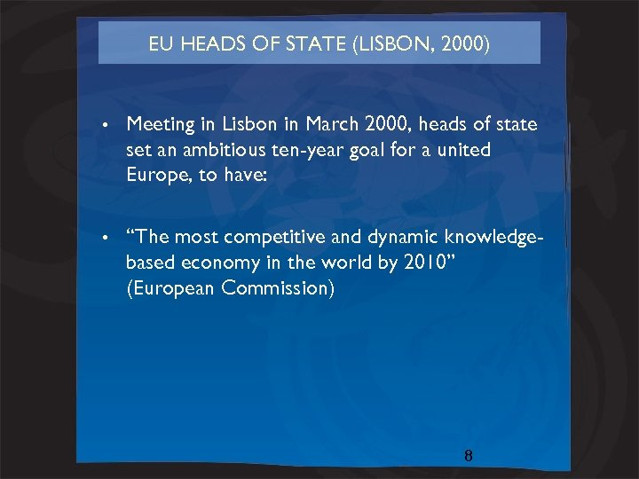 EU HEADS OF STATE (LISBON, 2000) • Meeting in Lisbon in March 2000, heads