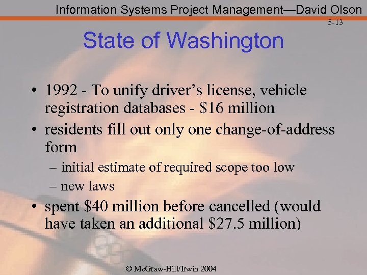 Information Systems Project Management—David Olson 5 -13 State of Washington • 1992 - To