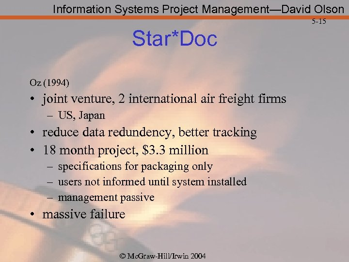 Information Systems Project Management—David Olson 5 -15 Star*Doc Oz (1994) • joint venture, 2