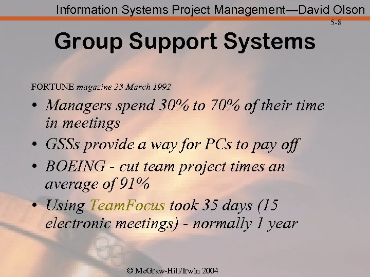 Information Systems Project Management—David Olson 5 -8 Group Support Systems FORTUNE magazine 23 March