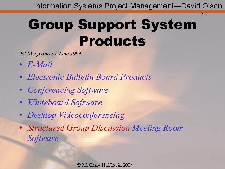 Information Systems Project Management—David Olson Group Support System Products PC Magazine 14 June 1994