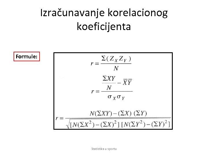 Izračunavanje korelacionog koeficijenta Formule: Statistika u sportu