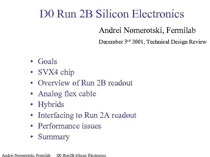 D 0 Run 2 B Silicon Electronics Andrei Nomerotski, Fermilab December 3 rd 2001,